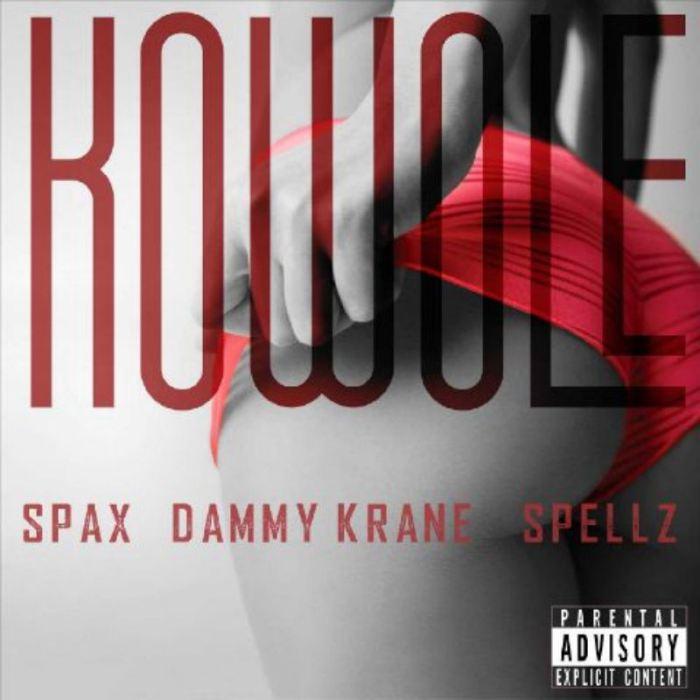 Spax-ft.-Dammy-Krane-Spellz-–-Kowole