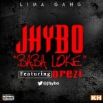 Jhybo – Baba Loke ft. Orezi