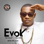 Evok – No Delay (Prod by D'tunes) + The One (Prod by Koba)
