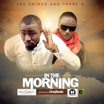 Ice Prince Ft Terry G – In The Morning
