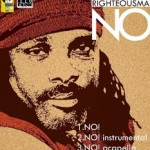 Righteousman (Strr. 2Face Idibia, Sound Sultan, Mode 9, Daddy Showkey, Sunny Nneji, Terry G & More) – NO!