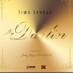 Tiwa Savage – My Darlin