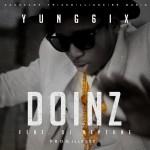 Yung6ix – Doinz ft. DJ Neptune