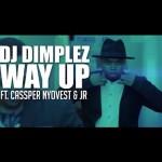 Video: DJ Dimplez ft. Cassper Nyovest & JR – Way Up