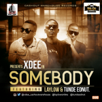 Xdee ft. Laylow & Tunde Ednut – Somebody