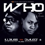 Dialect ft. iLLbliss – Who
