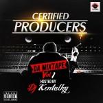 Mixtape: DJ Kentalky – Certified Producers Mixtape  Vol.1