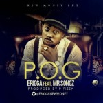Erigga Ft . Mr Songz – P. O . G (Pikin Of God )