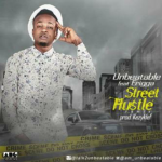Unbeatable ft. Erigga & kurrency – Street Hustle Remix