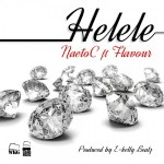 Naeto C Ft. Flavour – Helele