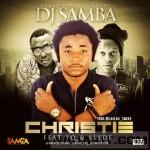 DJ Samba ft. YQ & Slyde – Christie
