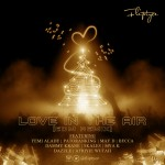 Fliptyce  ft. Yemi Alade, May D, Patoranking, Becca, Skales, Dammy Krane, Dazzle, Mya K, Afriyie Wutah – Love In The Air (EDM Remix)