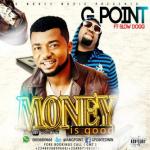 G-Point Ft. Slowdogg – Money Is Good