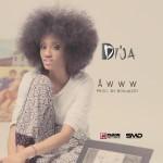 Di'ja – Awww [Prod. Don Jazzy]