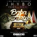 Jhybo ft. Qdot – Baba Alaye