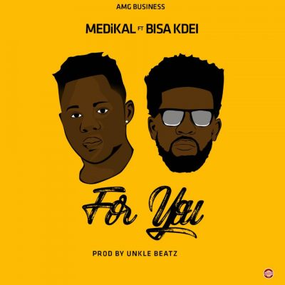 Medikal ft. Bisa Kdei – For You