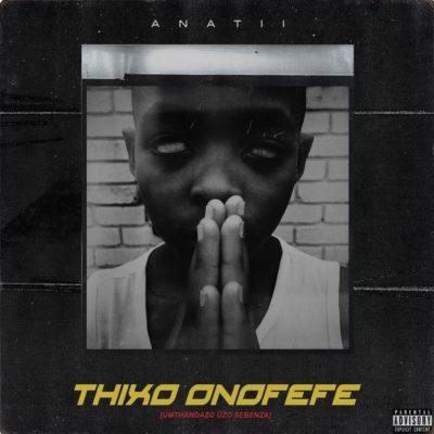 Anatii – Thixo Onofefe
