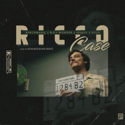 B3nchMarQ ft. Boy Wonder, SeQuel, Ecco – Ricco Case