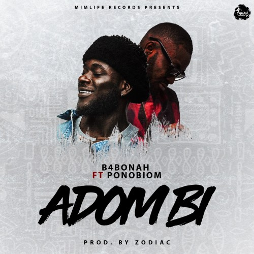 B4Bonah ft. Yaa Pono – Adom Bi (Nuff Blessings)