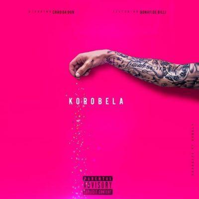 Chad Da Don ft. Bonafide Billi – Korobela