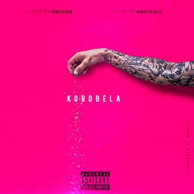 Chad Da Don ft. Bonafide Billi – Korobela