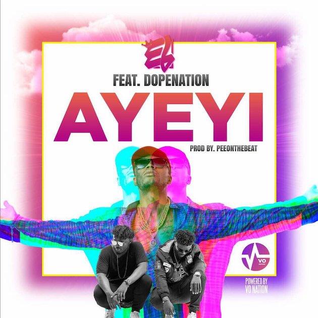 E.L ft. DopeNation - Ayeyi (Praises)
