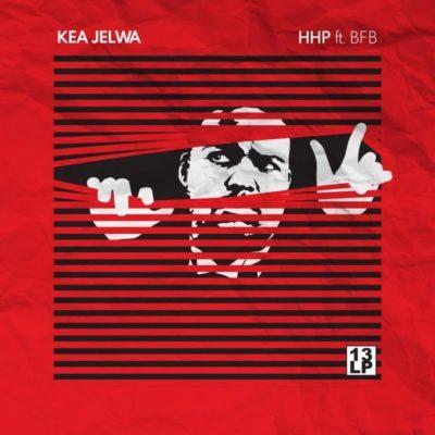 HHP ft. BFB – Kea Jelwa