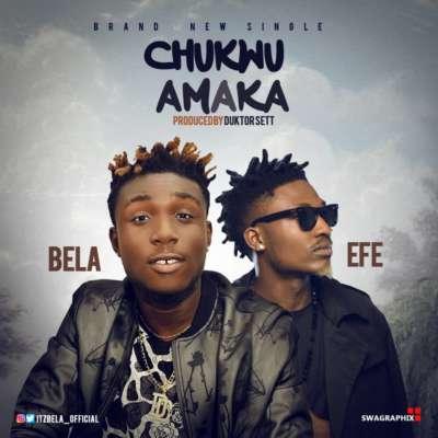 Bela ft. Efe – Chukwu Amaka (Prod. By Duktor Sett)
