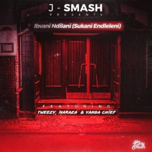 J-Smash ft. Maraza, Yanga Chief & Tweezy – Ibvani Ndilani (Sukani Endleleni)