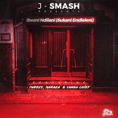 J-Smash ft. Maraza, Yanga Chief & Tweezy – Ibvani Ndilani (Sukani Endleleni)