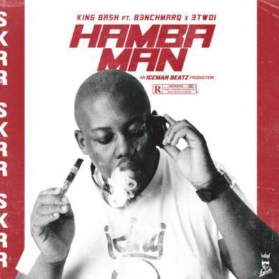 King Bash ft. B3nchMarQ & 3TWO1 – Hamba Man