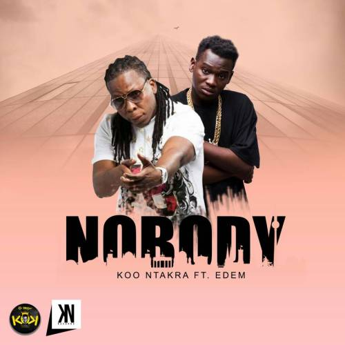 Koo Ntakra ft. Edem – Nobody