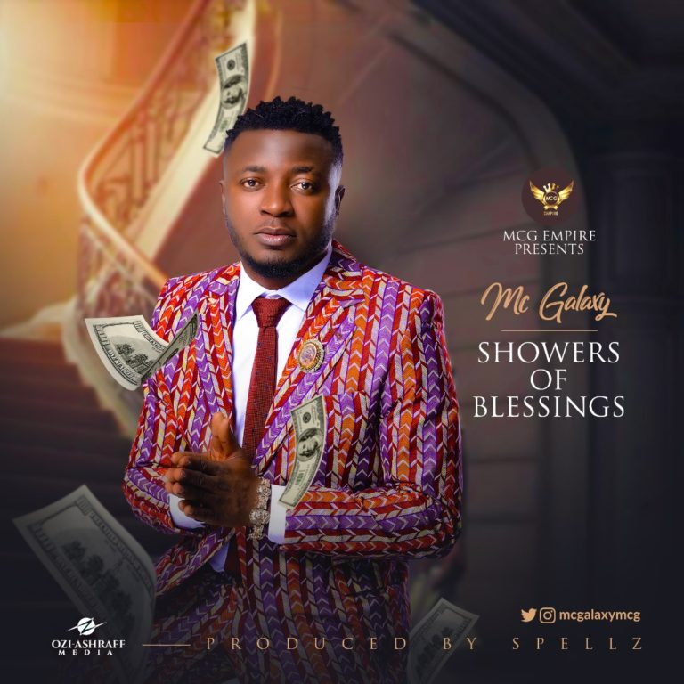 MC Galaxy – Showers Of Blessing (Prod By Spellz)
