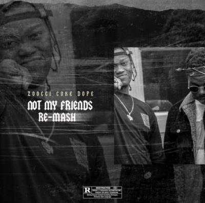 MashBeatz & Zoocci Coke Dope – Not My Friends (Re-Mash)