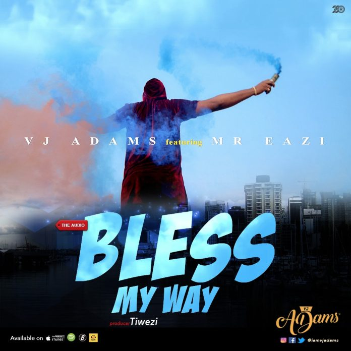 VJ Adams ft. Mr. Eazi – Bless My Way