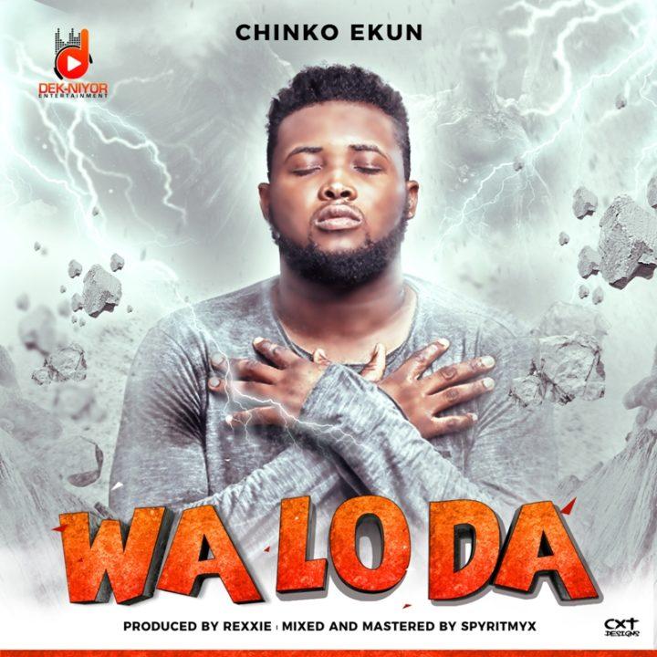 Chinko Ekun – Wa Lo Da