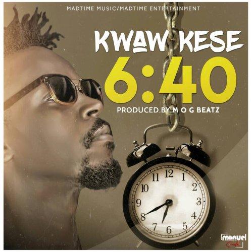 Kwaw Kese – 6:40 (Prod. by M.O.G Beatz)