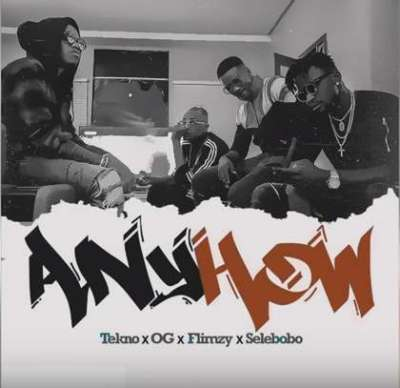 LYRICS: Tekno ft. OG, Flimzy & Selebobo – Anyhow