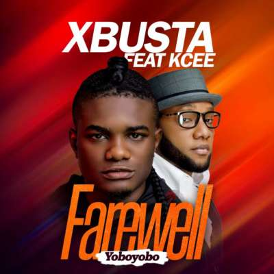 Xbusta ft. Kcee – Farewell (YoboYobo)