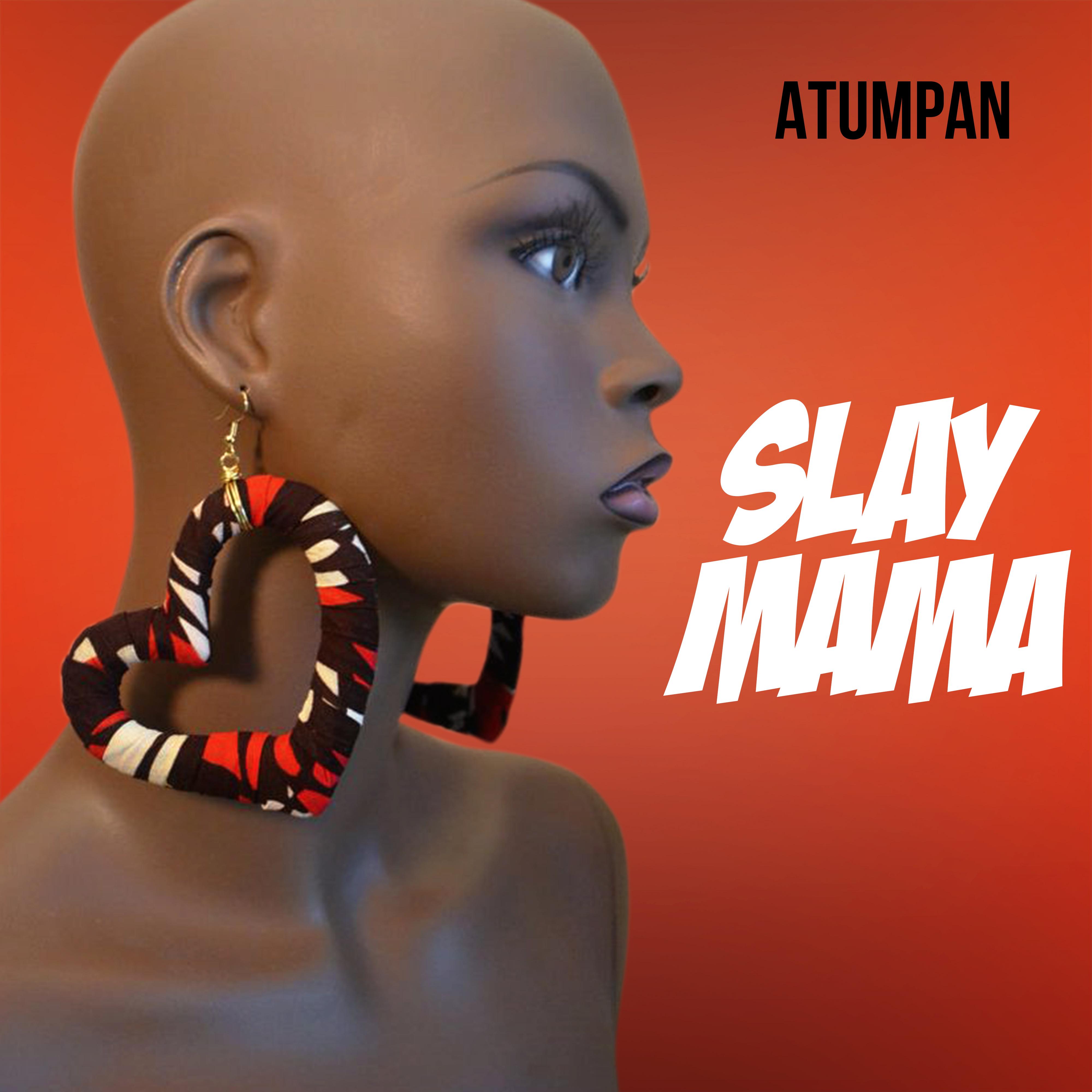Atumpan – Slay Mama (Prod. by Dr. Raybeat)