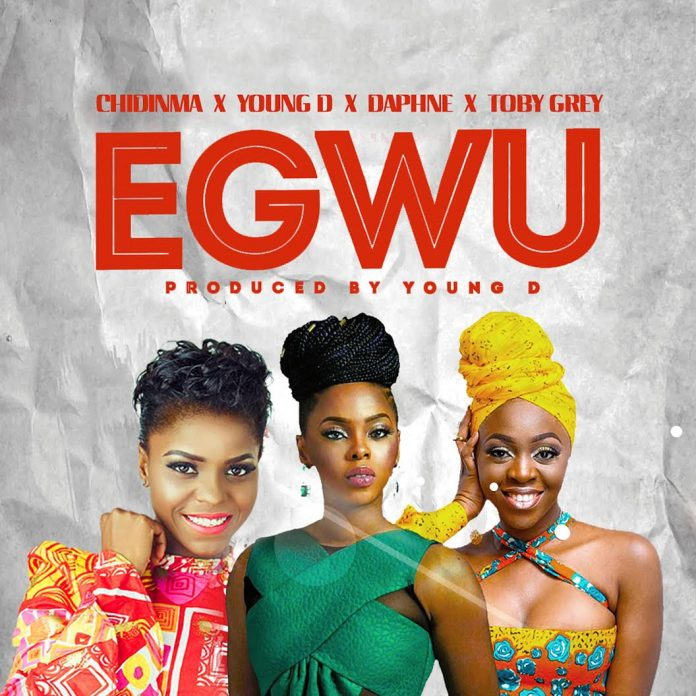 Chidinma ft. Young D, Toby Grey & Daphne – Egwu