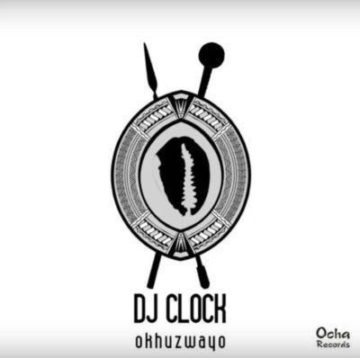 DJ Clock – Okhuzwayo