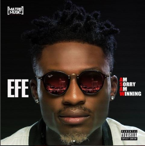 "Efe ft. Lasisielenub – Yeba + Babaloke ft. Oritse Femi | ""Am Sorry Am Winning"" Album Out Now"