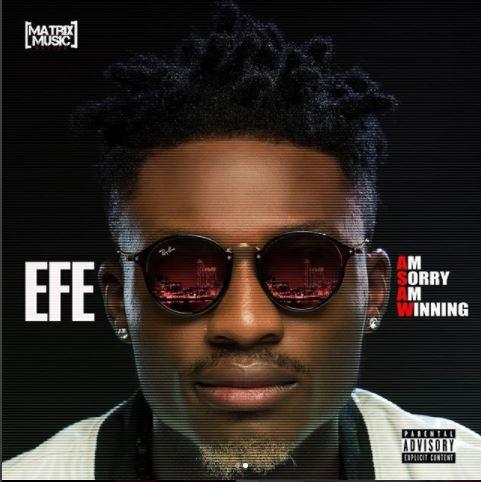 "Efe Unveils Tracklist Of ""Am Sorry, Am Winning"" EP"