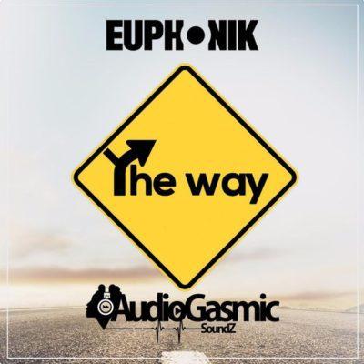 Euphonik ft. Audiogasmic Soundz – The Way