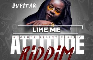 Jupitar – Like Me (Attitude Riddim) (Prod. by Brainy Beatz)