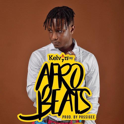 Kelvynboy – Afrobeats (Prod. by Possigee)