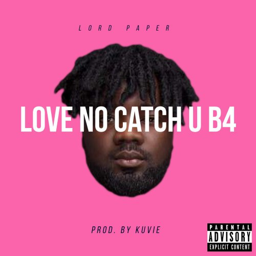 Lord Paper – Love No Catch You Before (Prod. by Kuvie)