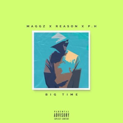 Maggz ft. Reason & pH – Big Time