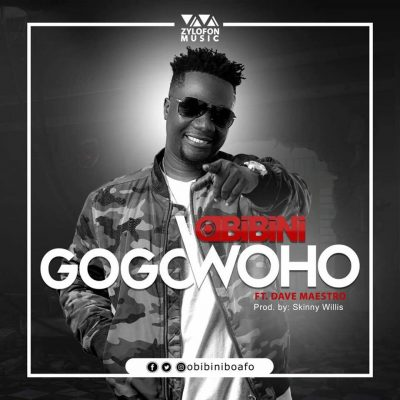 Obibini ft. Maestro – Gogo Woho (Prod By Skinny Willis)